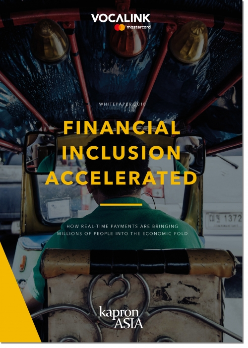 Financial Inclusion Accelerated - a research report from Kapronasia and Vocalink Mastercard