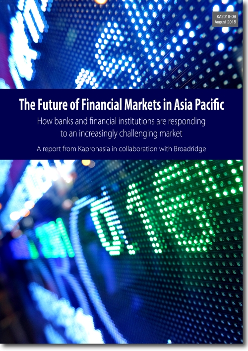 The Future of Financial Markets in Asia Pacific - a paper from Kapronasia and Broadridge