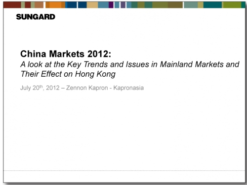 China Markets 2012: A Look at the Key Trends and Issues in Mainland Markets and Their Effect on Hong Kong