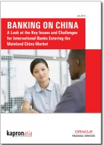 Banking On China - A Look at the Challenges and Opportunities for Foreign Banks in China