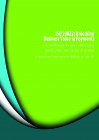 A Report from FIS & Kapronasia - ISO 20022: Unlocking Business Value in Payments
