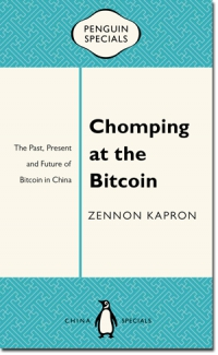 Chomping at the Bitcoin - a book by Zennon Kapron