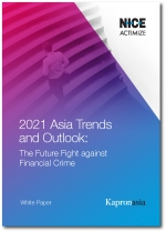 2021 Asia Trends and Outlook: The Future Fight against Financial Crime - A paper from Kapronasia and NICE Actimize