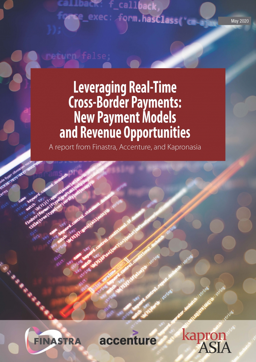 Leveraging Real-Time Cross-Border Payments: A report from Finastra, Accenture, and Kapronasia
