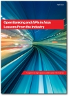 Open Banking and APIs in Asia - A paper from Kapronasia and Red Hat