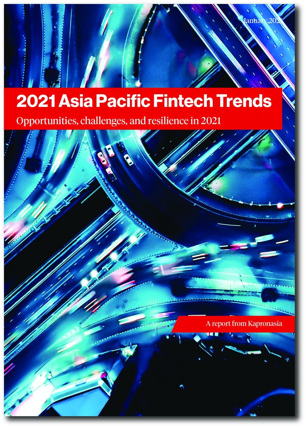 2021 Asia Pacific Fintech Trends - Kapronasia